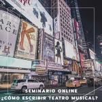 Seminario online: ¿Como escribir teatro musical?